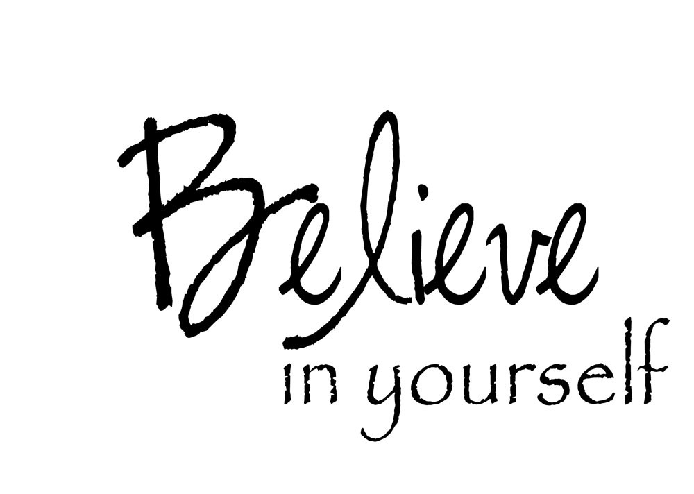 Believe in yourself… « RobertPruitt.Com | Leadership ...